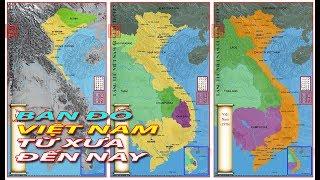 Bản đồ lịch sử Việt Nam qua các thời kỳ || Bản đồ từ thời dựng nước