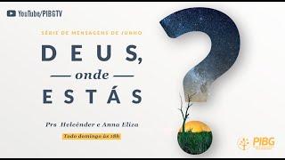 Deus, onde estás? #6 - O DEUS ENCONTRADO ONDE NINGUÉM QUER ESTAR   12.07.2020
