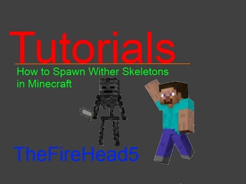 How to Spawn Wither Skeletons in Minecraft