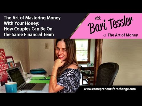 Bari Tessler, The Art of Money - The Art of Mastering Money With Your Honey