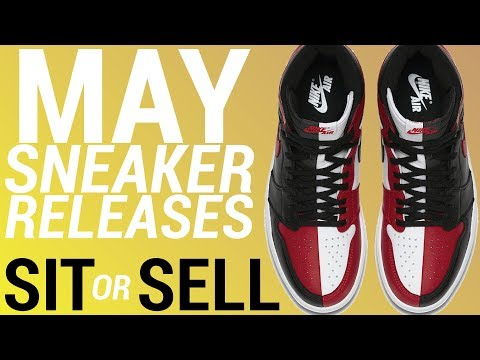 MAY SNEAKER RELEASES: SIT OR SELL (PART 2)