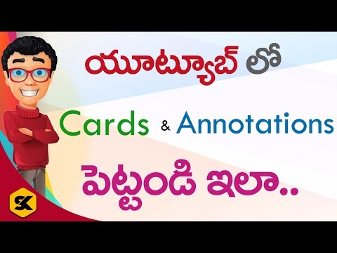 How to Add Cards and Annotations in YouTube Video ? | In Telugu By Sai Krishna