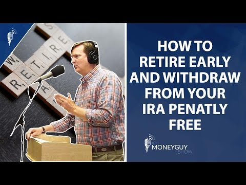 Retire Early AND Withdraw From Your IRA Penalty Free!