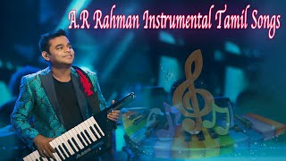 A.R Rahman instrumental Tamil songs| A.R Rahman  Hits | Tamil | Jukebox | Songs | Tamil  Songs