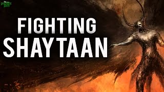 Fighting Shaytaan