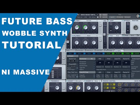NI Massive: Future Bass Wobble Synth Tutorial