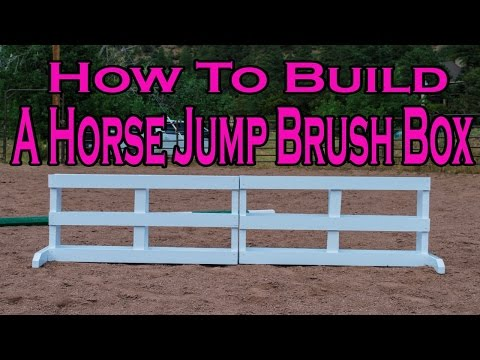 How To Build A Brush Box For A Horse Jump