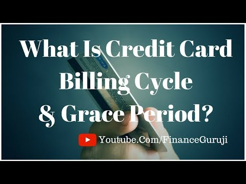 What Is Credit Card Billing Cycle & Grace Period? And How It Work?
