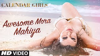 Awesome Mora Mahiya VIDEO Song - Meet Bros Anjjan, Khushboo Grewal | Calendar Girls | T-Series