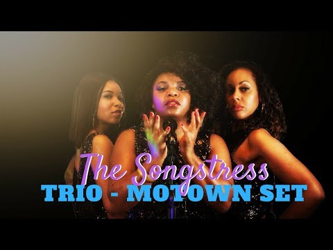 The Songstress // Trio / Motown Medley // Book Now At Warble Entertainment