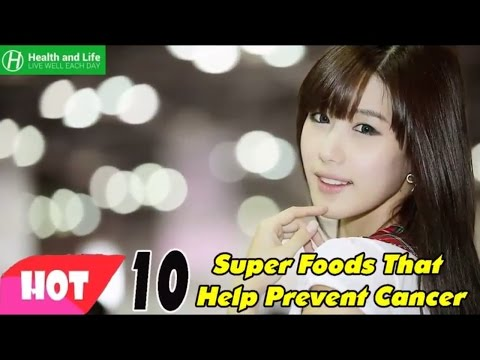 Top 10 Super Foods That Help Prevent Cancer