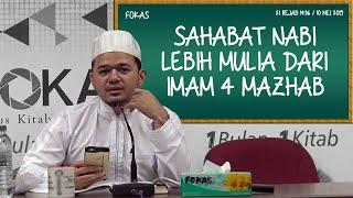 DFB - Sahabat Nabi Lebih Mulia Dari Imam 4 Mazhab