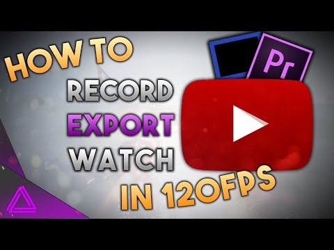 How To Record, Upload And Watch 120FPS Video On YouTube ~ How To Film 120fps Dxtory