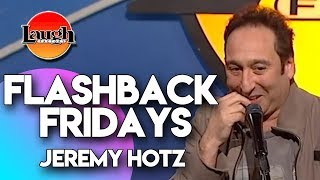 Flashback Fridays | Jeremy Hotz | Laugh Factory Stand Up Comedy