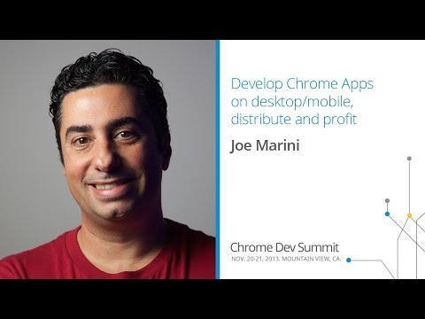 Develop Chrome Apps on desktop/mobile, distribute and profit - Chrome Dev Summit 2013 (Joe Marini)