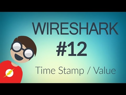 WireShark : Time Stamp and Time Value
