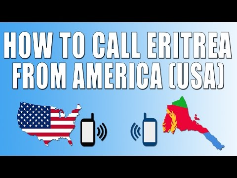 How To Call Eritrea From America (USA)
