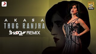 Thug Ranjha - DJ Shadow Dubai Remix | Top Remix Songs 2018