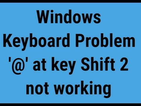 Windows 10 Keyboard Problem '@' at key shift + 2 not working
