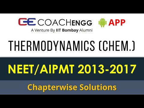 NEET Problems   Thermodynamics (Chemistry)   2013 to 2017   Chapterwise Solutions by Rohit Dahiya