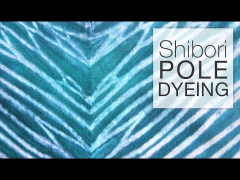 How to Dye Fabric - Shibori Pole Dyeing Technique