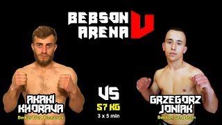 Bebson Arena 5: Akaki Khorawa vs Grzegorz Joniak
