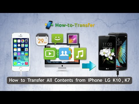 How to Transfer All Contents from iPhone to LG K10,Sync iPhone 6S with LG K7