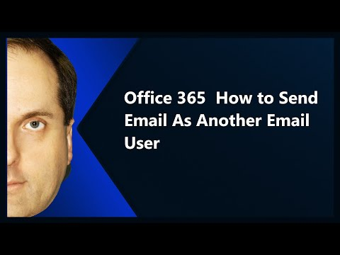 Office 365  How to Send Email As Another Email User