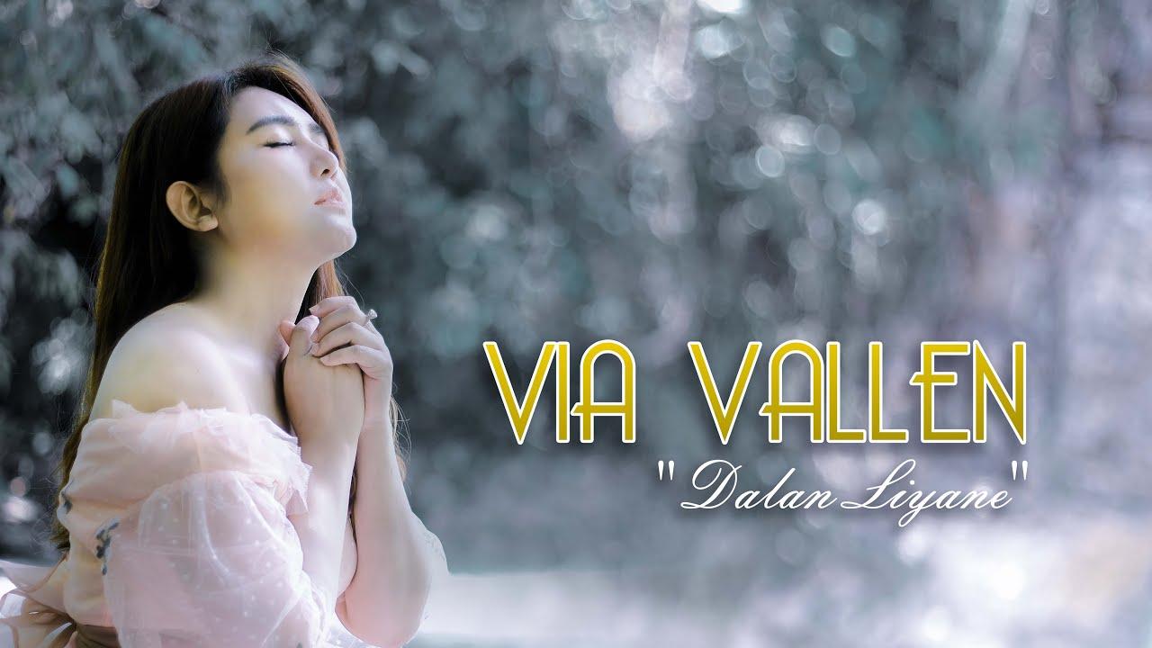 Via Vallen - Dalan Liyane