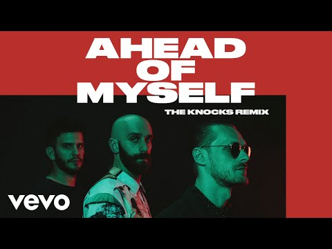X Ambassadors, The Knocks - Ahead Of Myself (The Knocks Remix/Audio)