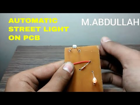 HOW TO MAKE A AUTOMATIC  ON / OFF STREET LIGHT SUSTEM , DARK SENSOR ON PCB
