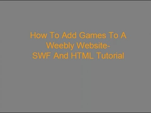 How To Add Games To A Weebly Website- SWF And HTML Tutorial