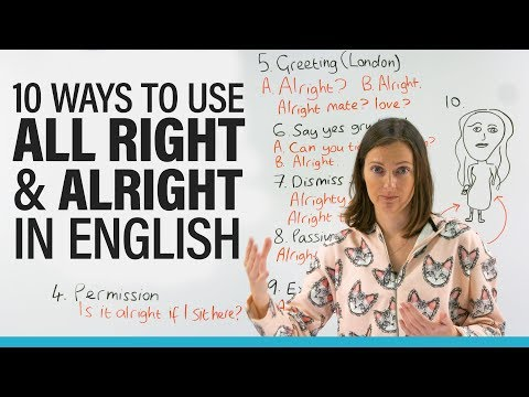 10 ways to use ALRIGHT & ALL RIGHT in English