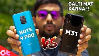 Redmi Note 9 Pro vs Samsung Galaxy M31 | Camera, Display and Gaming | GALTI MAT KARNA | GT Hindi