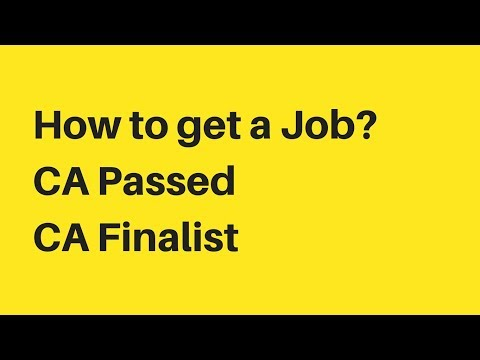 How to get a Good Job - Qualified CA , CA Passed, CA Finalist