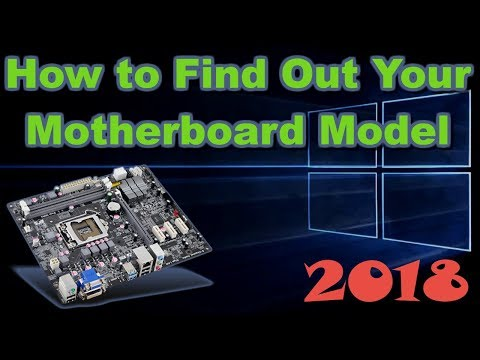 How to Find Out Your Motherboard Model 2018