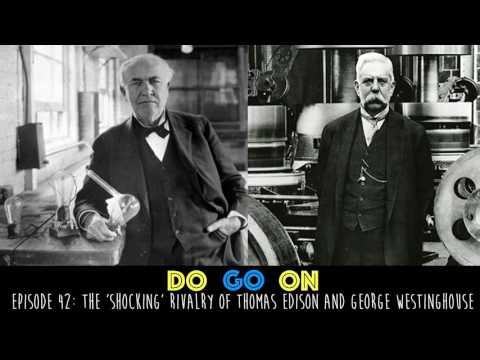 Edison and Westinghouse - Do Go On Podcast (ep 42)