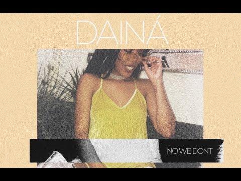 Dainá - No We Dont [Audio]