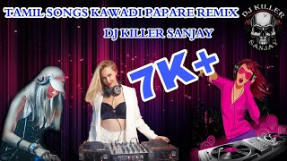 Tamil Song Kawadi Papare Remix 2021 Dj Killer Sanjay In The Mix On Killer Music Station