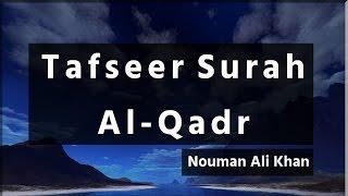 Tafseer of Surah Al-Qadr - Nouman Ali Khan