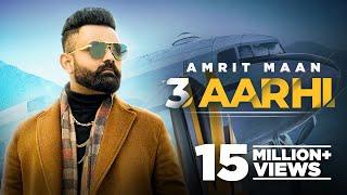 AMRIT MAAN | 3 Aarhi (Official Video) | Desi Crew | Latest Punjabi Song 2021| New Punjabi Songs 2021