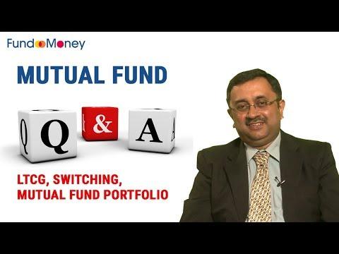 Mutual Fund Q&A, LTCG, Switching & Mutual Fund Portfolio