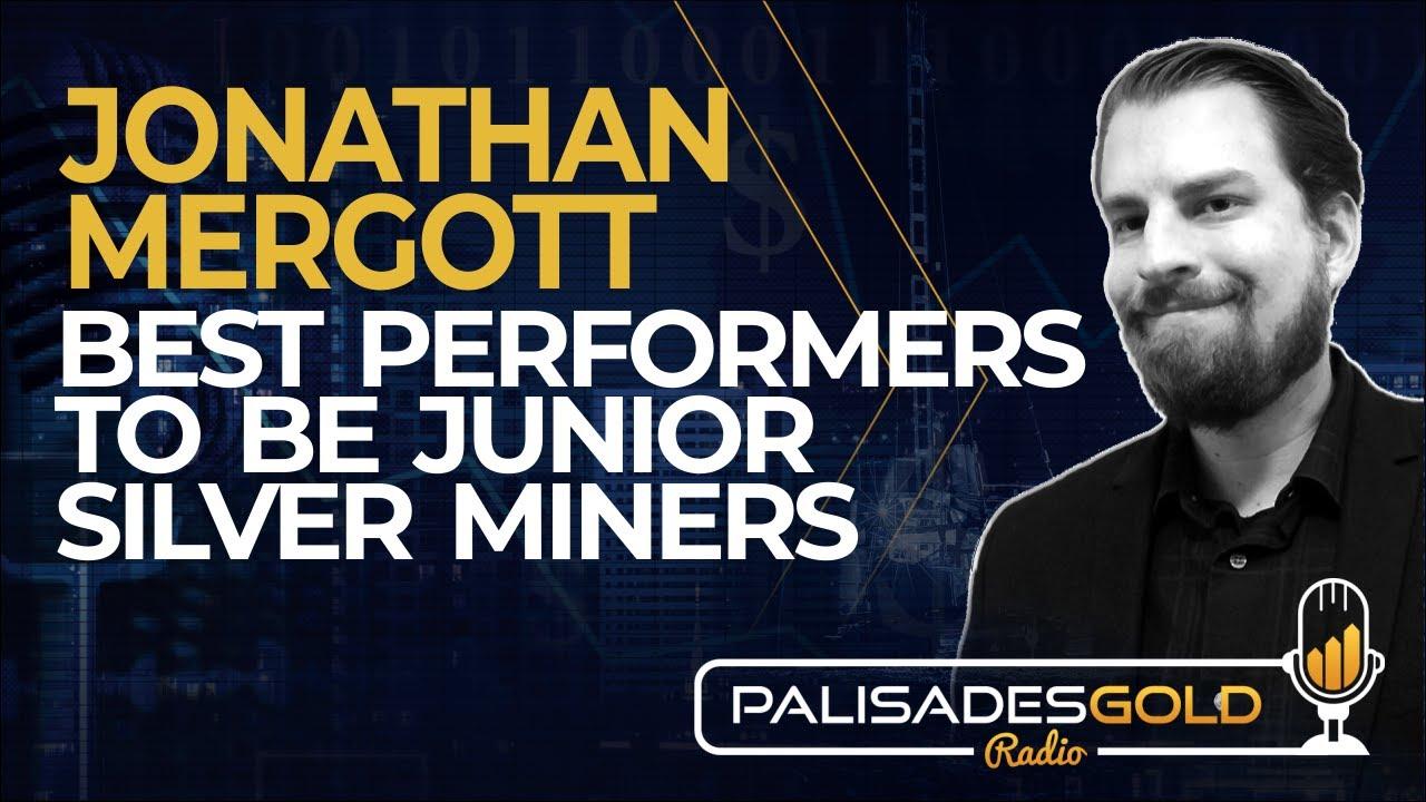 Jonathan Mergott: Best Performers to be Junior Silver Miners