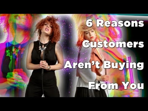 How To Sell More: 6 Reasons Customers Aren't Buying -- And How To Fix It