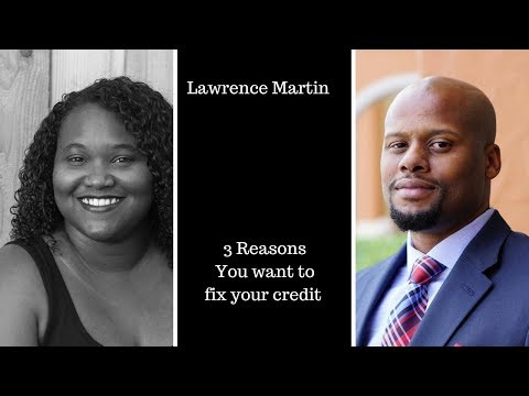 Top 3 reasons you need to improve your credit score. Mr. Martin of Legacy Credit Firm.