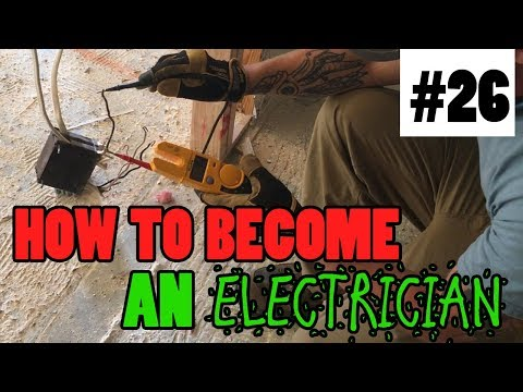 Ep 26 - How To Become An Electrician
