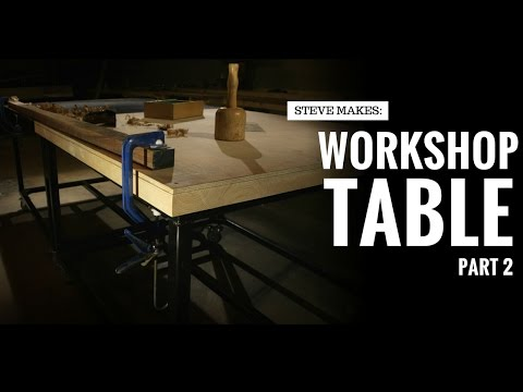 Steve Makes: Workshop Table | Part 2