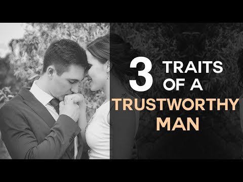 3 Traits of A Trustworthy Man - How to Know If You Should Trust Him