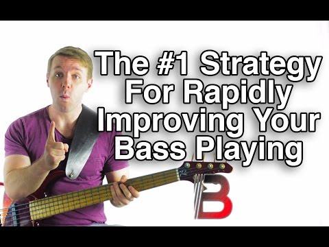 The #1 Strategy For Rapidly Improving Your Bass Playing