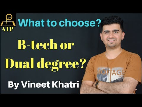 B-Tech or Dual Degree- What to choose?